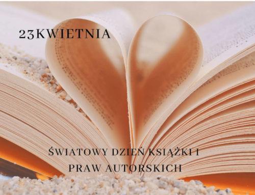 23 kwietnia – Światowy Dzień Książki i Praw Autorskich